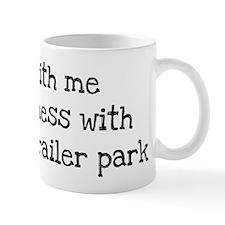Mess with me Mug