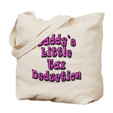 Daddy's Little Tax Deduction Tote Bag