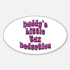 Daddy's Little Tax Deduction Oval Decal