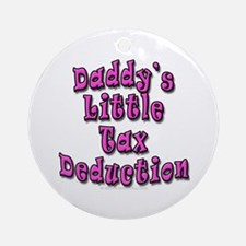 Daddy's Little Tax Deduction Ornament (Round)