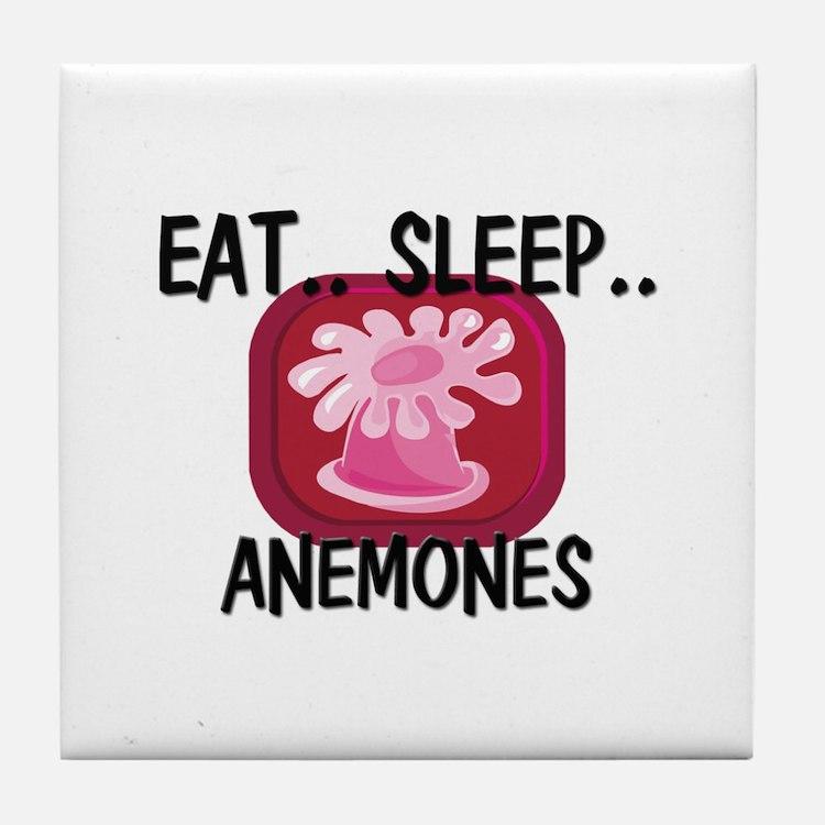Eat ... Sleep ... ANEMONES Tile Coaster