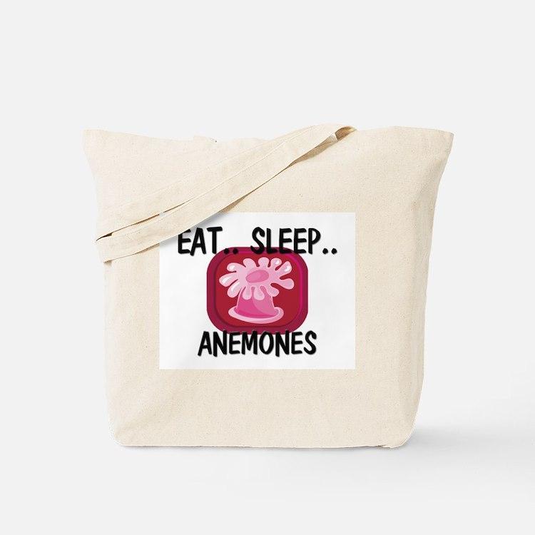 Eat ... Sleep ... ANEMONES Tote Bag