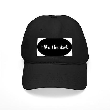 I like the dark: Black Cap