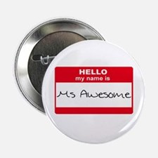 """My Name Is Ms Awesome 2.25"""" Button"""