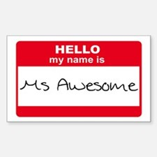 My Name Is Ms Awesome Rectangle Decal