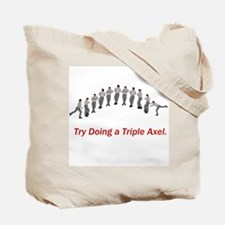 Try a triple axel Tote Bag