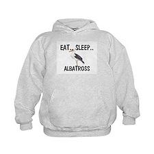 Eat ... Sleep ... ALBATROSS Hoodie