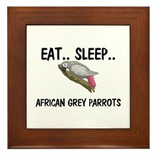Eat ... Sleep ... AFRICAN GREY PARROTS Framed Tile