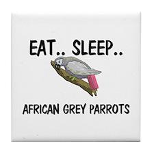 Eat ... Sleep ... AFRICAN GREY PARROTS Tile Coaste