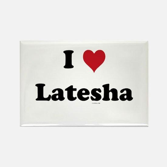 I love Latesha Rectangle Magnet