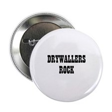 "DRYWALLERS ROCK 2.25"" Button (10 pack)"