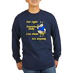 Eat right, Die anyway Long Sleeve Dark T-Shirt