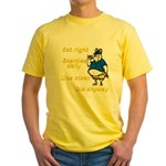 Eat right, Die anyway Yellow T-Shirt