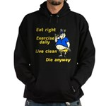 Eat right, Die anyway Hoodie (dark)