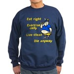 Eat right, Die anyway Sweatshirt (dark)