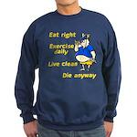 Eat right, Die anyway Sweatshirt (dark)