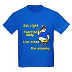 Eat right, Die anyway Kids Dark T-Shirt