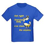 Eat right, Die anyway Kids Dark T-Shirt