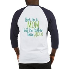 Mom Faster than You Baseball Jersey