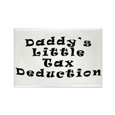 Daddy's Little Tax Deduction Rectangle Magnet