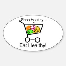 Shop Healthy Eat Healthy Oval Decal