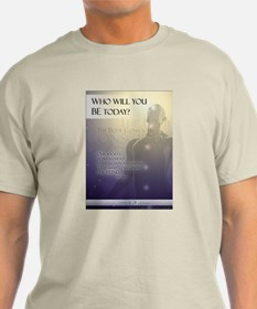 Who will you BE? T-Shirt
