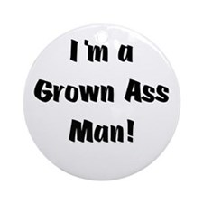 Grown Ass Man Ornament (Round)