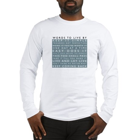 Words to Live By Long Sleeve T-Shirt