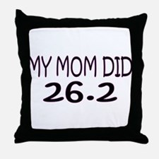 My Mom Did 26.2 Throw Pillow