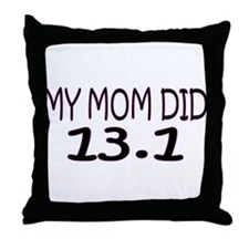 My Mom Did 13.1 Throw Pillow