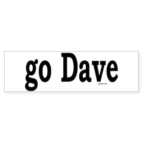go Dave Bumper Sticker
