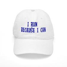 I Run Because I Can Baseball Cap