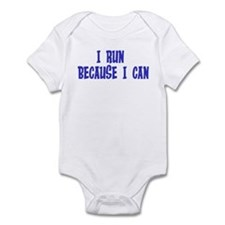 I Run Because I Can Infant Bodysuit