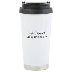 I used to drink alot.. Travel Mug