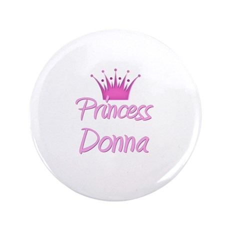 "Princess Donna 3.5"" Button"
