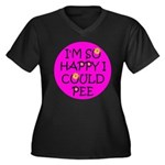 I'm So Happy I Could Pee! Women's Plus Size V-Neck