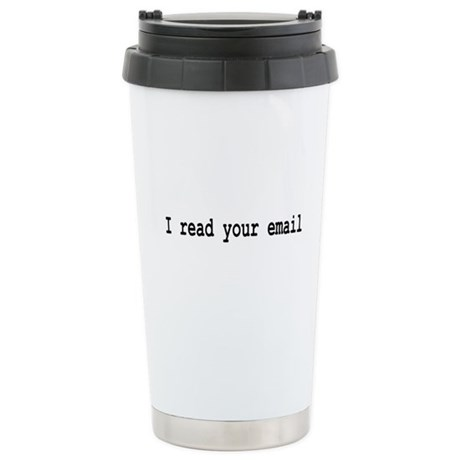 I read your email Stainless Steel Travel Mug