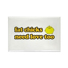 Fat chicks need love too Rectangle Magnet