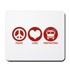 Peace Love Firefighting Mousepad