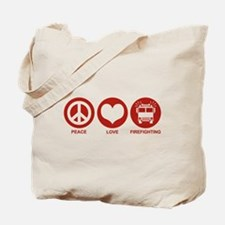 Peace Love Firefighting Tote Bag