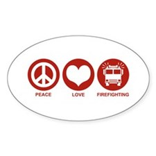 Peace Love Firefighting Oval Decal