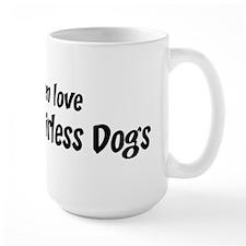 Men have Mexican Hairless Dog Mug