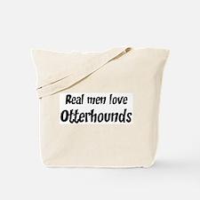 Men have Otterhounds Tote Bag
