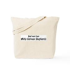 Men have White German Shepher Tote Bag