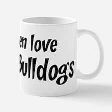 Men have French Bulldogs Mug