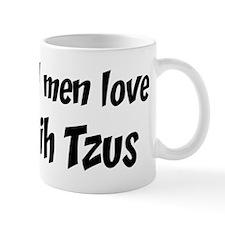 Men have Shih Tzus Mug