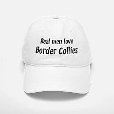 Men have Border Collies Baseball Baseball Cap