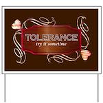 Progressive Tolerance Yard Sign