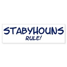 Stabyhouns Rule Bumper Bumper Sticker