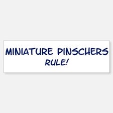 Miniature Pinschers Rule Bumper Bumper Bumper Sticker